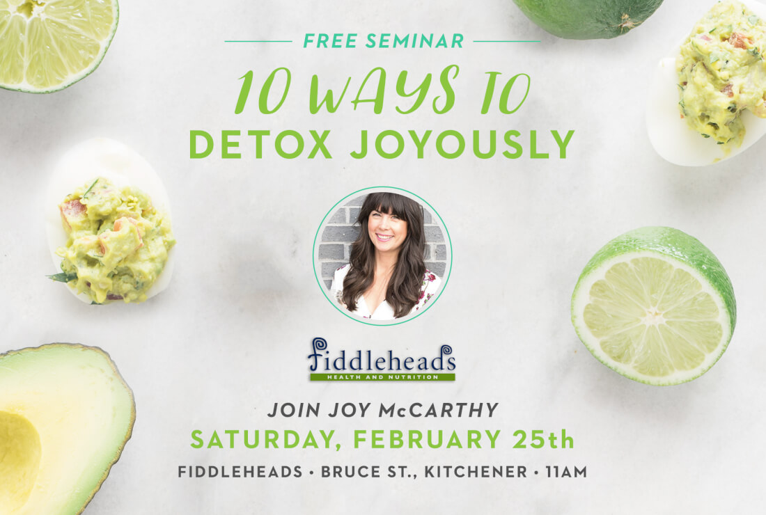 Joyous Seminar: 10 Ways To Detox Joyously (Fiddleheads - Kitchener ...