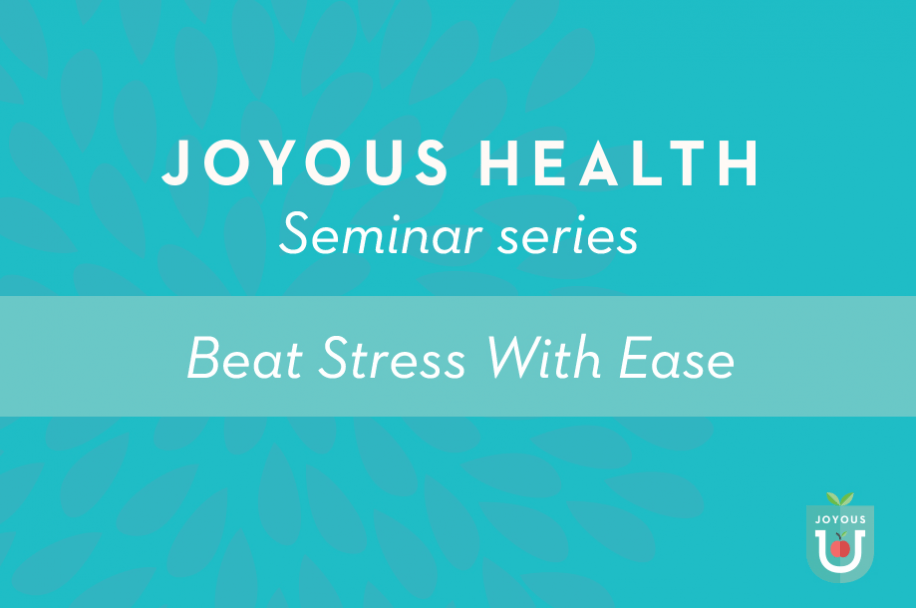 Joyous Seminar: Beat Stress With Ease thumbnail